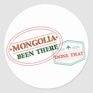 Mongolia Been There Done That Classic Round Sticker