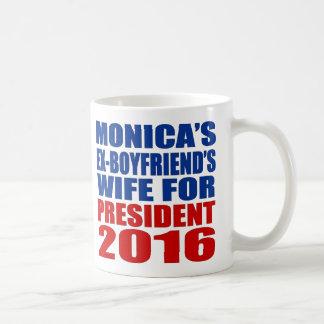 """""""MONICA'S EX-BOYFRIEND'S WIFE FOR PRESIDENT 2016"""" BASIC WHITE MUG"""