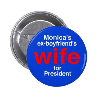 """""""Monica's ex-boyfriend's wife for . . ."""" 2.25-inch 6 Cm Round Badge"""