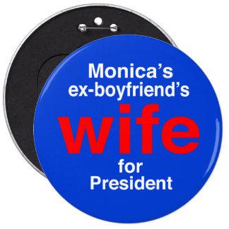 """""""Monica's ex-boyfriend's wife for . . ."""" 6-inch 6 Cm Round Badge"""