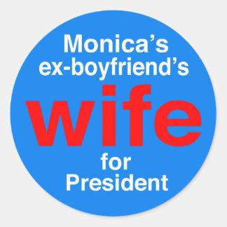"""Monica's ex-boyfriend's wife for President"""" Round Sticker"""