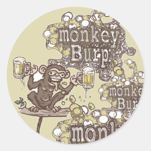 Monkey Burp Beer Drinking Shirts and Gift Ideas Round Sticker
