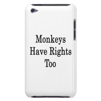 Monkeys Have Rights Too iPod Touch Covers