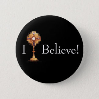 Monstrance, I Believe Button