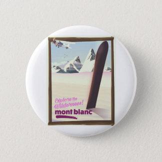 mont blanc Snowboarding travel poster. 6 Cm Round Badge
