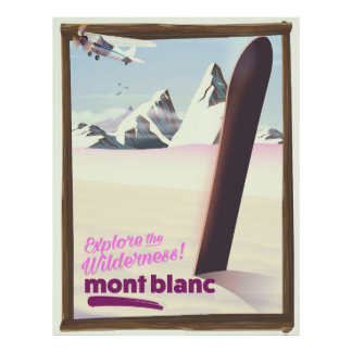 mont blanc Snowboarding travel poster. Poster
