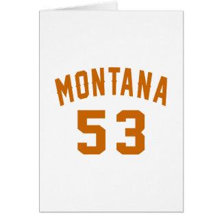 Montana 53 Birthday Designs Card