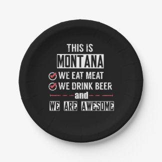 Montana Eat Meat Drink Beer Awesome Paper Plate