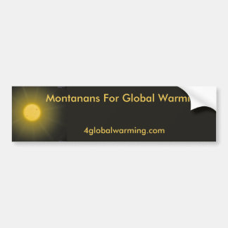 Montanans For Global Warming--2 Bumper Sticker