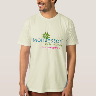 Montessori de Terra Linda ~ Love Learning for Life T-Shirt