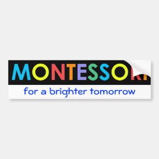 Montessori for a brighter tomorrow Bumper Sticker