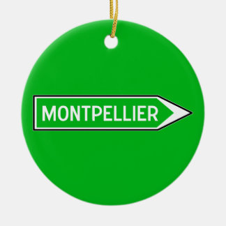 Montpellier, Road Sign, France Ceramic Ornament