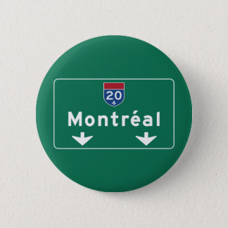 Montreal, Canada Road Sign 6 Cm Round Badge