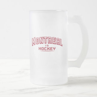 Montreal is Hockey 16oz Frosted Glass Mug