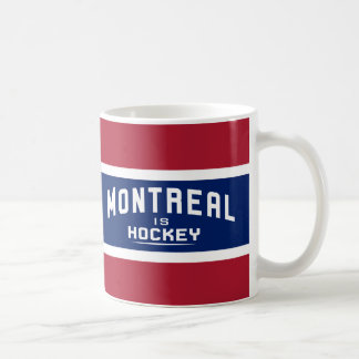Montreal is Hockey, Red, white, and Blue Mug