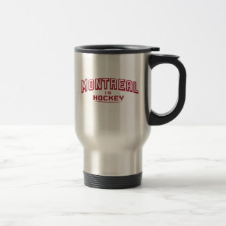Montreal is Hockey Travel Mug