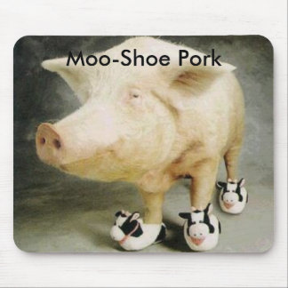 Moo-Shoe Pork Mouse Pad