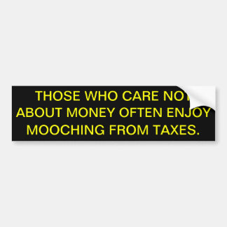Mooching from taxes bumpoer sticker