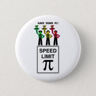 Moody Stoplight Trio On Speed Lim Pi Sign wCaption 6 Cm Round Badge