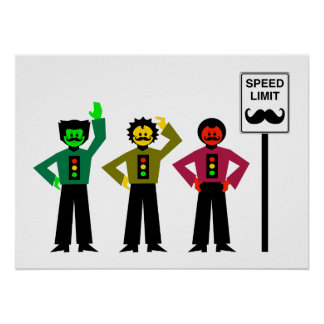 Moody Stoplight Trio Speed Limit Mustachio Poster
