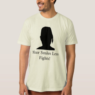 Moor/More Smiles Less Fights M1 T-Shirt