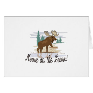 Moose on the Loose! Card