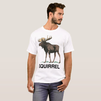 Moose, or squirrel. T-Shirt