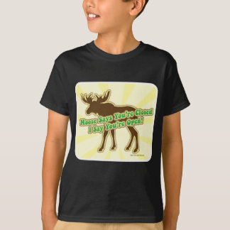 Moose Says You Are Closed! T-Shirt