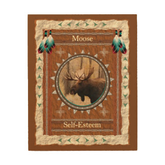 Moose  -Self-Esteem- Wood Canvas