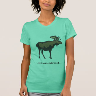 moose-understood T-Shirt