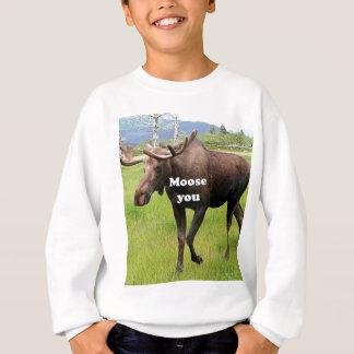 Moose you: Alaskan moose Sweatshirt