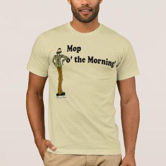 Mop o' The Morning! T-Shirt