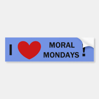 Moral Monday Bumper Sticker