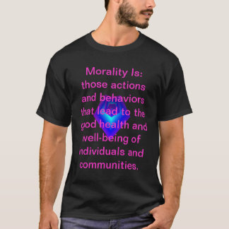 """Morality Is"" - mens T-shirt"