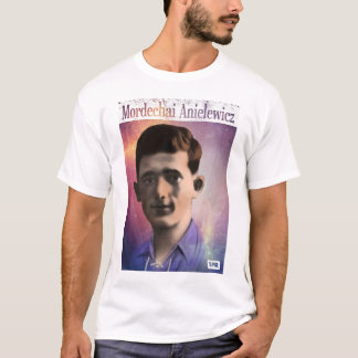 Mordechai Anielewicz T-Shirt
