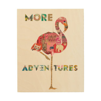 More Adventures flamingo collage on wood Wood Wall Art