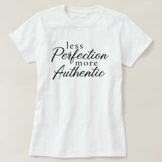 More Authentic T-Shirt