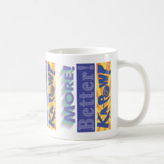 More! Better! Ka-Pow! Coffee Mug