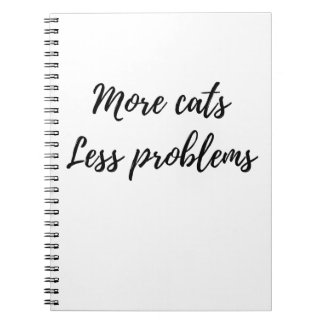 More Cats, Less Problems Spiral Note Book