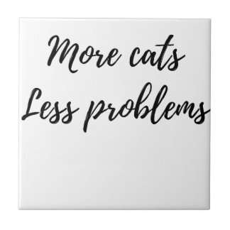 More Cats, Less Problems Tile