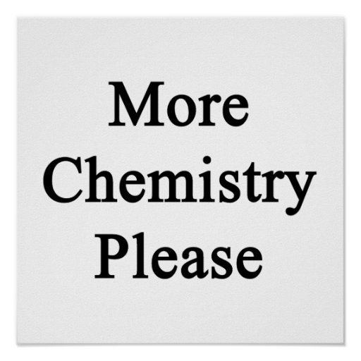 More Chemistry Please Posters