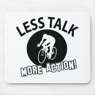 More Cycling less talk Mouse Pads