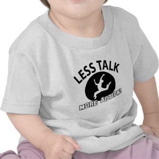 More Dancing less talk Shirt
