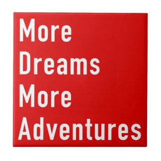 More Dreams More Adventures Tile