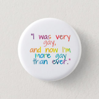 More Gay Than Ever 3 Cm Round Badge