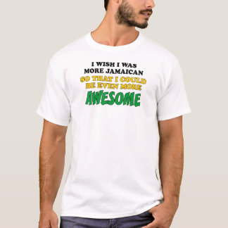 More Jamaican Even More Awesome T-Shirt