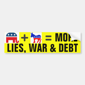 More Lies, War & Debt Bumper Sticker