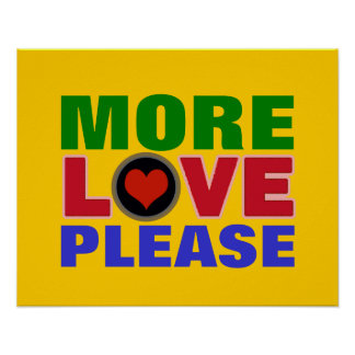 more love please colorful typography poster