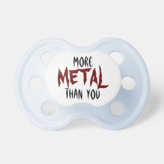 More Metal Than You Baby Pacifier
