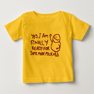 More Milk Baby Baby T-Shirt